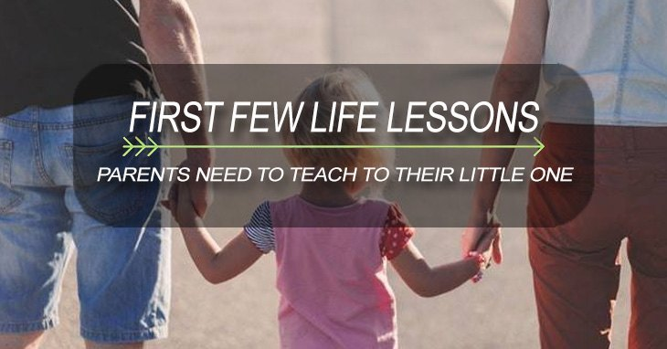 First Few Life Lessons Parents Need to Teach to Their Little One