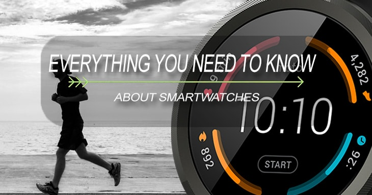 you need to know about smartwatchs