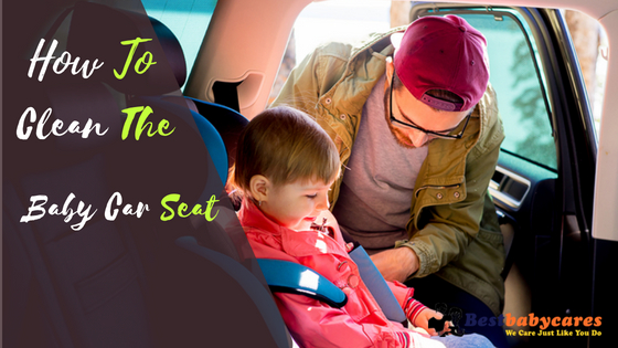 How To Clean The Baby Car Seat
