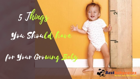 5 things you should have for your growing baby