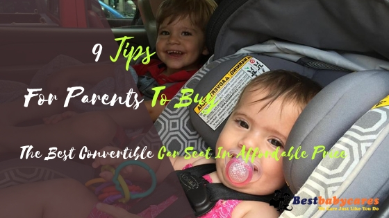 Best Convertible Car Seat In Affordable Price